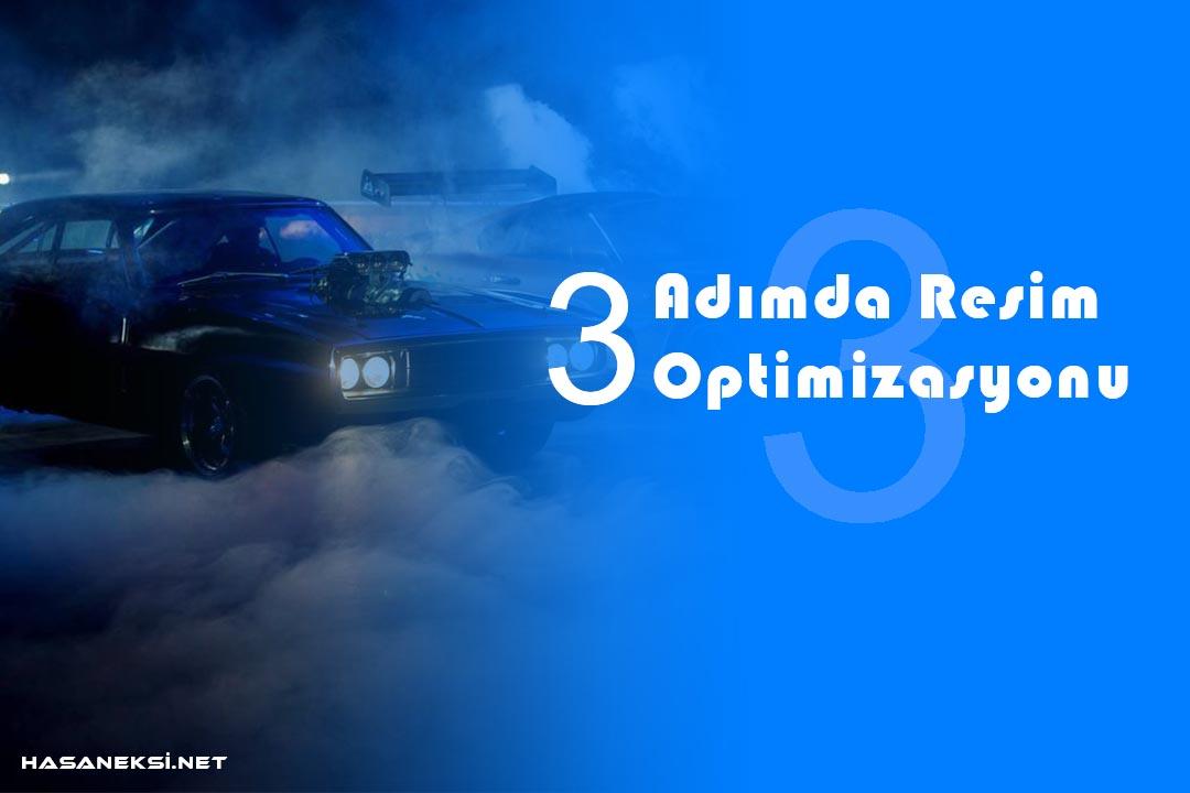 3 Adımda Resim Optimizasyonu Nedir ve Nasıl Yapılır ?